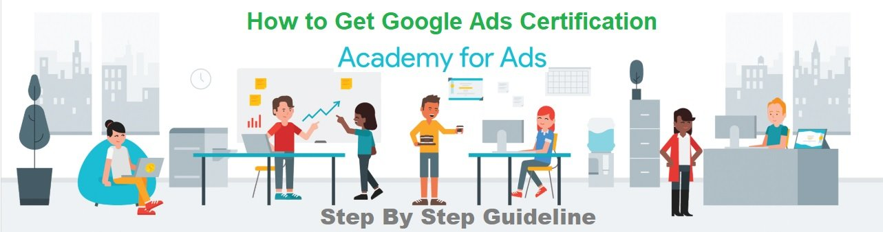How to Get Google Ads Certification - Web Online Solution